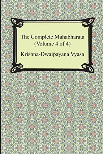 9781420949469: The Complete Mahabharata (Volume 4 of 4, Books 13 to 18)