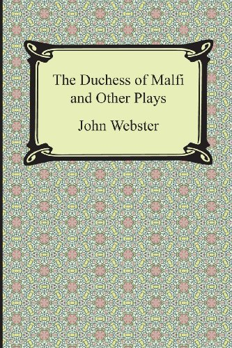 9781420949483: The Duchess of Malfi and Other Plays
