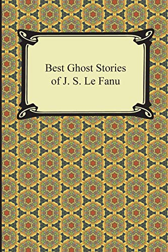 9781420950670: Best Ghost Stories of J. S. Le Fanu