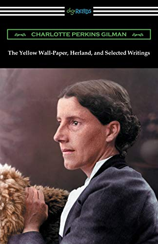 9781420955194: The Yellow Wall-Paper, Herland, and Selected Writings