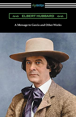 9781420955231: A Message to Garcia and Other Works
