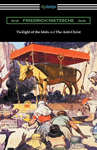 9781420957372: Twilight of the Idols and The Anti-Christ (Translated by Thomas Common with Introductions by Willard Huntington Wright)