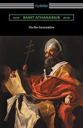 On the Incarnation: (Translated by Archibald Robertson): Saint Athanasius