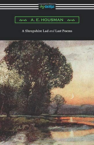 9781420966534: A Shropshire Lad and Last Poems