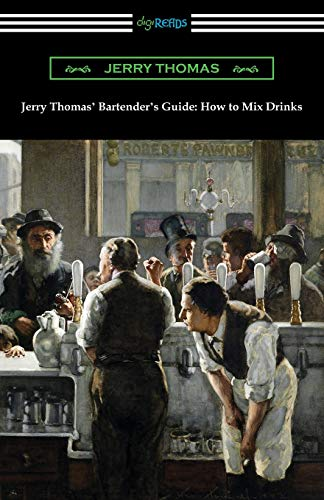 Jerry Thomas' Bartender's Guide: How to Mix: Jerry Thomas