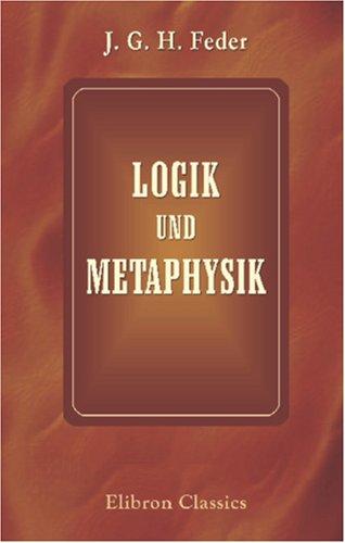 9781421201504: Logik und Metaphysik: Nebst der philosophischen Geschichte im Grundrisse (German Edition)