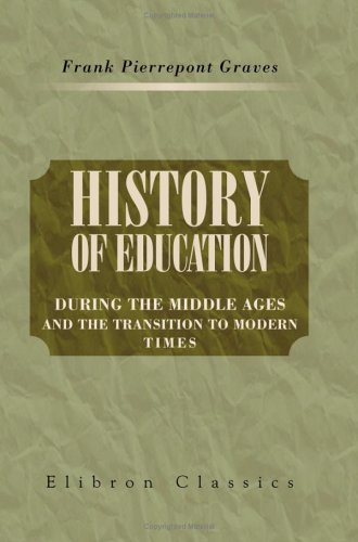 9781421205144: History of Education during the Middle Ages and the Transition to Modern Times