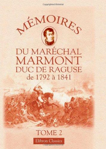 9781421205229: Mémoires du maréchal Marmont, duc de Ragusé de 1792 à 1841: Tome 2