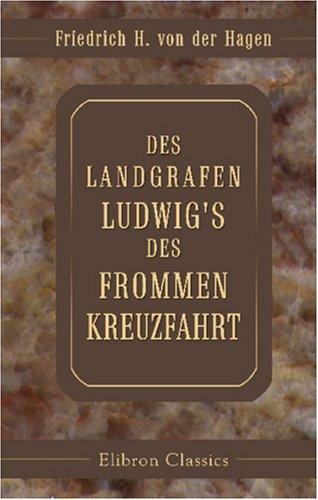 9781421206882: Des Landgrafen Ludwig's des Frommen Kreuzfahrt: Heldengedicht der Belagerung von Akkon am Ende des zwölfen Jahrhunderts
