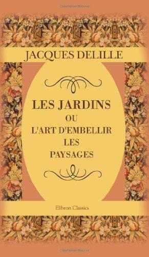 9781421207148: Les jardins, ou l'art d'embellir les paysages: Poème (French Edition)