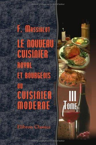 Le nouveau cuisinier royal et bourgeois, ou: François Massialot