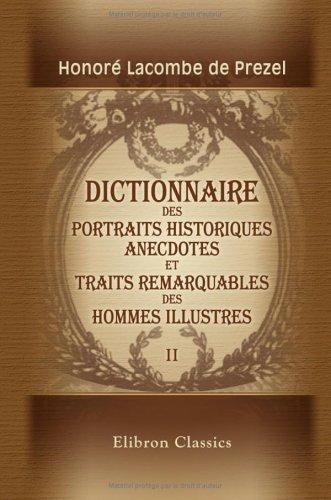 9781421207902: Dictionnaire des portraits historiques, anecdotes, et traits remarquables des hommes illustres: Tome 2