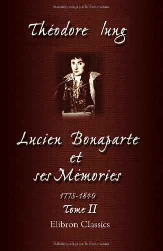 9781421208046: Lucien Bonaparte et ses m�moires. 1775 - 1840: Tome 2