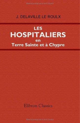 9781421208435: Les Hospitaliers en Terre Sainte et à Chypre: (1100-1310) (French Edition)