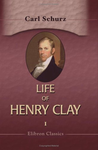 9781421210780: Life of Henry Clay: Volume 1