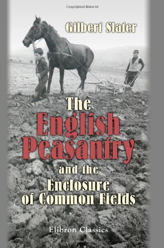 9781421210827: The English Peasantry and the Enclosure of Common Fields