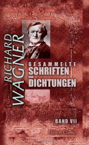 9781421210865: Gesammelte Schriften und Dichtungen: Band VII. Tristan und Isolde. Ein Brief an Hector Berlioz. 'Zukunftsmusik'... Die Meistersinger von Nürnberg (German Edition)