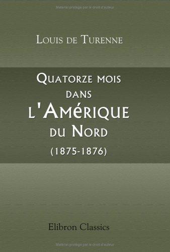 9781421211084: Quatorze mois dans l'Amérique du Nord (1875-1876): Tome 1 (French Edition)