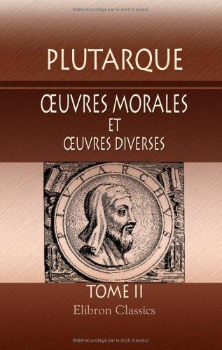 oeuvres morales et oeuvres diverses: Traduites en français par Victor Bétolaud. Tome 2 (French ...