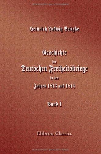9781421213279: Geschichte der Deutschen Freiheitskriege in den Jahren 1813 und 1814: Band I (German Edition)