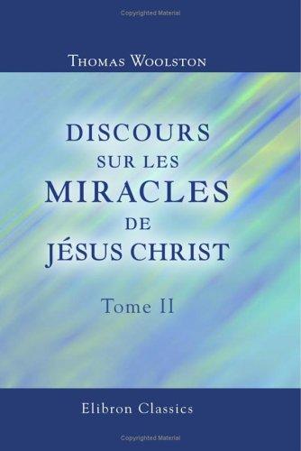9781421213316: Discours sur les miracles de Jésus Christ: Traduits de l'anglois de Woolston. Tome 2
