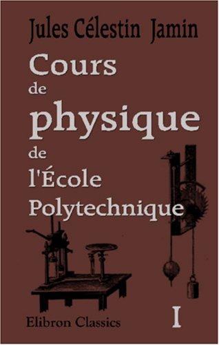 9781421217710: Cours de physique de l\'�cole Polytechnique: Tome 1