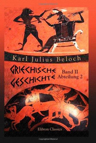 9781421218076: Griechische Geschichte: Band II. Bis auf die sophistische Bewegung und den Peloponnesischen Krieg. Abteilung 2 (German Edition)