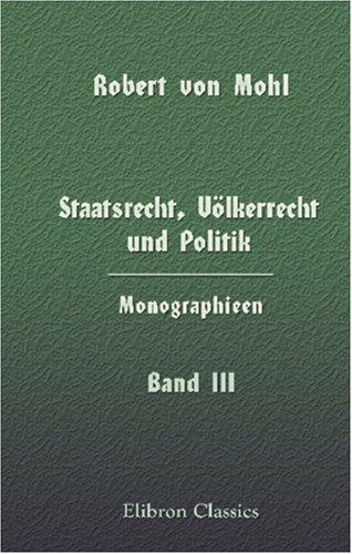 9781421218977: Staatsrecht, V�lkerrecht und Politik. Monographieen: Band 3. Politik, II