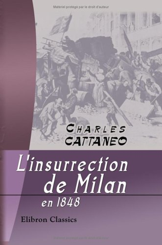 L'insurrection de Milan en 1848: Charles Cattaneo