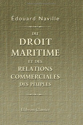9781421220178: Du droit maritime et des relations commerciales des peuples: Consid�r�s dans leur rapport avec les affaires d'Orient