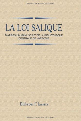 9781421221458: La loi salique: D'après un manuscrit de la bibliothèque centrale de Varsovie (French Edition)