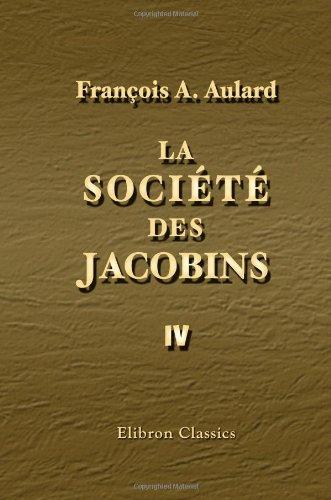 9781421222233: La Soci�t� des Jacobins: Recueil de documents pour l'histoire du Club des Jacobins de Paris. Tome 4. Juin 1792 � janvier 1793