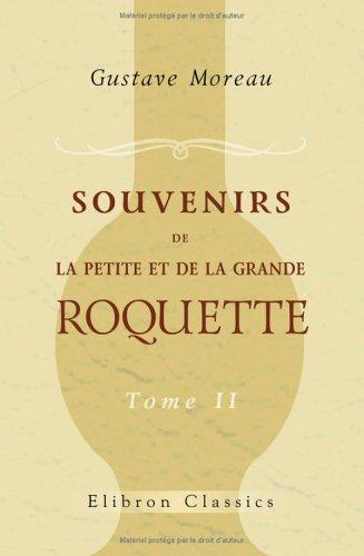 9781421223070: Souvenirs de la Petite et de la Grande Roquette: Recueillis de diff�rents c�t�s et mis en ordre par l'abb� Moreau successeur de l'abb� Crozes ancien aum�nier de la Roquette. Tome 2