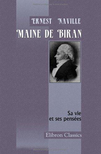 9781421225852: Maine de Biran. Sa vie et ses pensées: Publiées par Ernest Naville (French Edition)