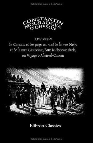 9781421226613: Des peuples du Caucase et des pays au nord de la mer Noire et de la mer Caspienne, dans le dixième siècle, ou Voyage d'Abou-el-Cassim