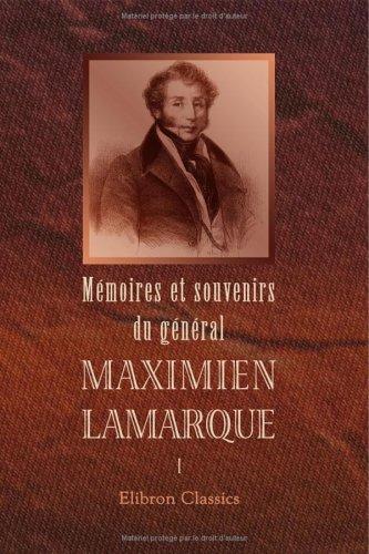 9781421227054: Mémoires et souvenirs du général Maximien Lamarque: Publiés par sa famille. Tome 1 (French Edition)