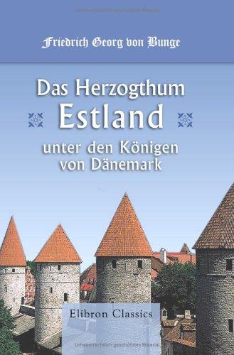 9781421227771: Das Herzogthum Estland unter den Königen von Dänemark (German Edition)