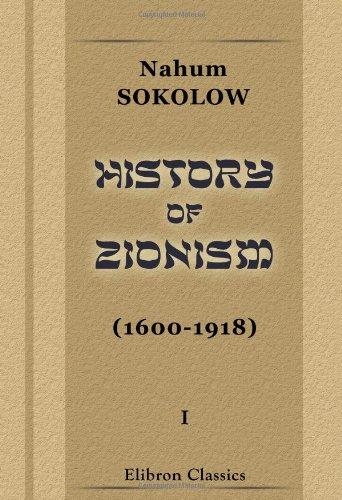 9781421228617: History of Zionism (1600-1918): Volume 1