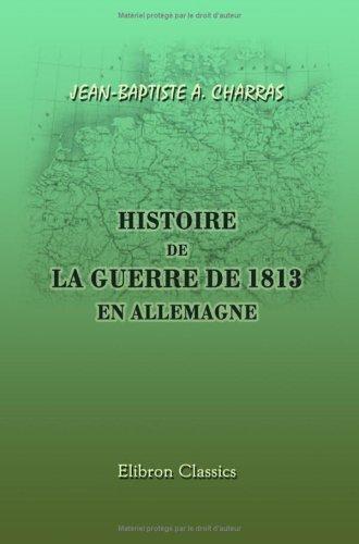 9781421230719: Histoire de la guerre de 1813 en Allemagne