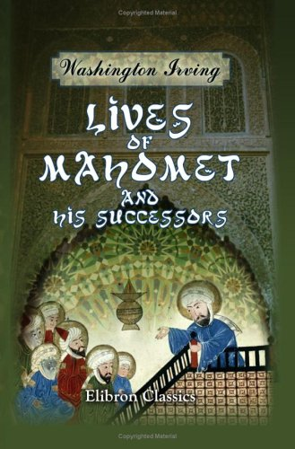 9781421231358: Lives of Mahomet and His Successors