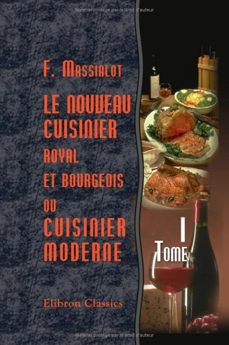 Le nouveau cuisinier royal et bourgeois, ou: Massialot, François