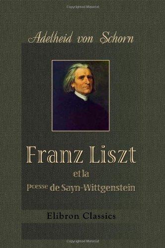 9781421232881: Franz Liszt et la Pcesse de Sayn-Wittgenstein: (Souvenirs intimes et correspondance). Traduit de l'Allemand avec l'autorisation de l'auteur par L. de ... de Hugues Imbert (French Edition)