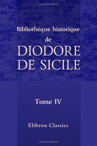 9781421235202: Biblioth�que historique de Diodore de Sicile: Traduction nouvelle. Avec une pr�face, des notes et un index par M. Ferd. Hoefer. Tome 4