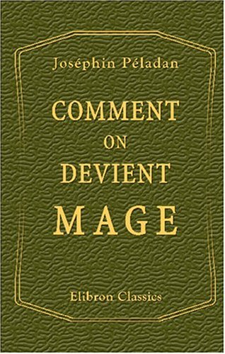 9781421236407: Comment on devient Mage: Amphithéâtre des sciences mortes. Éthique (French Edition)
