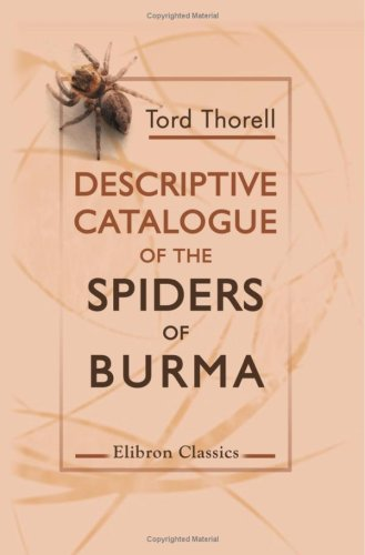 9781421236469: Descriptive Catalogue of the Spiders of Burma: Based upon the Collection Made by Eugene W. Oates and Preserved in the British Museum