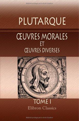 9781421236742: oeuvres morales et oeuvres diverses: Traduites en français par Victor Bétolaud. Tome 1 (French Edition)
