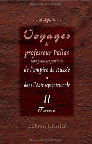 9781421237145: Voyages du professeur Pallas, dans plusieurs provinces de l'empire de Russie et dans l'Asie septentrionale: Traduits de l'allemand. Tome 2