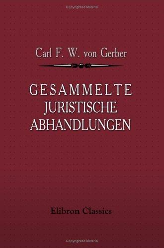 Gesammelte juristische Abhandlungen (German Edition): Carl Friedrich Wilhelm von Gerber