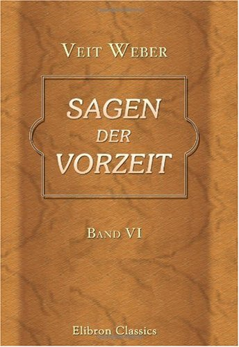 9781421239545: Sagen der Vorzeit: Band 6: Die heilige Vehme