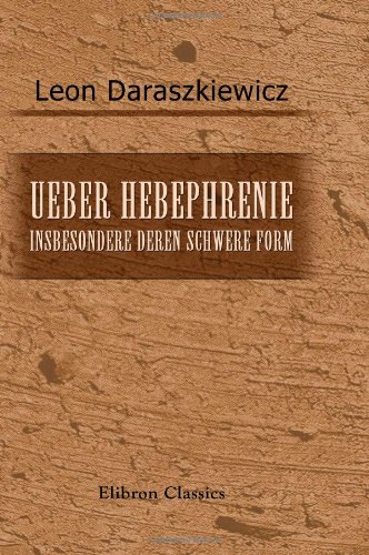 9781421240626: Ueber Hebephrenie, insbesondere deren schwere Form: Inaugural-Dissertation